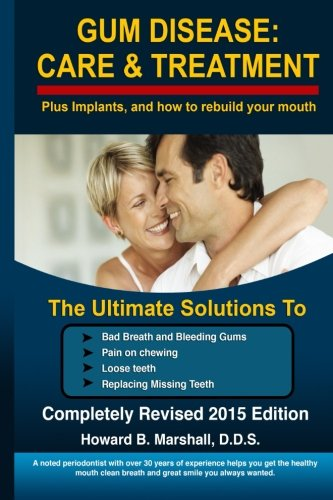 B.e.s.t Gum Disease: Care and Treatment-Completely Revised 2015: The Ultimate Solution to Bad Breath or Loos W.O.R.D