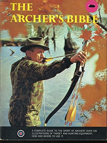 The archer's bible - Equipment Fred Bear