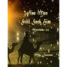 Matthew 2:1 Wise Men Still Seek Him: Bible Verse Holiday Notebook/Journal with 110 Lined Pages (8.5 x 11)