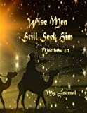 Matthew 2:1 Wise Men Still Seek Him: Bible Verse Holiday Notebook/Journal with 110 Lined Pages (8.5 x 11) (My Journal is Your Journal) (Volume 8)