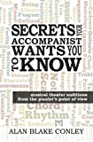 Secrets Your Accompanist WANTS You to Know, Alan Conley, 1490477675