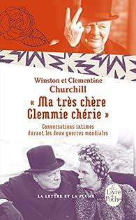 Ma très chère Clemmie chérie par Winston Churchill