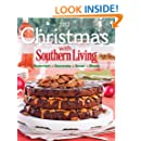 Christmas With Southern Living: Savor * Entertain * Decorate * Share