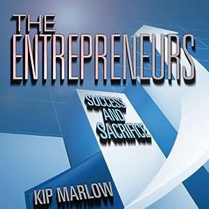 The Entrepreneurs: Success and Sacrifice Audiobook