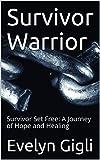 download ebook survivor warrior: survivor set free: a journey of hope and healing pdf epub