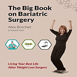 The BIG Book on Bariatric Surgery: Living Your Best Life After Weight Loss Surgery Audiobook