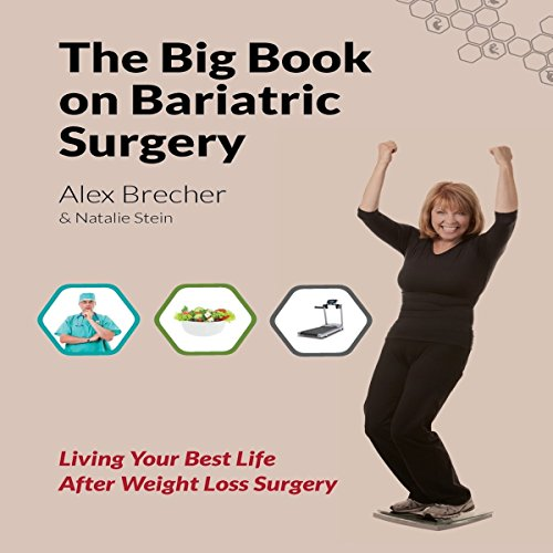 The BIG Book on Bariatric Surgery: Living Your Best Life After Weight Loss Surgery: The BIG Books on Weight Loss Surgery, Volume 4