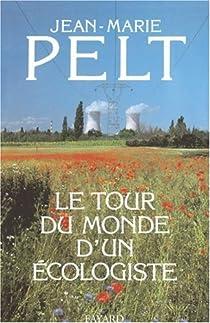 Le tour du monde d'un écologiste par Pelt