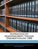 Altpreussische Monatsschrift, Volume 29, F Verein Fr Die Geschichte Von Ost- Und, 1145675158