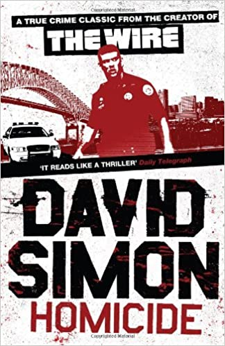 Homicide: A Year On The Killing Streets by David Simon (2009-06-04)
