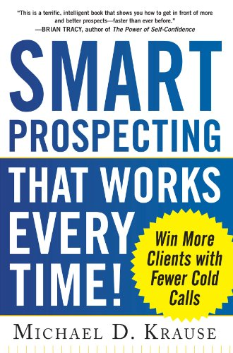 Get More Face Time and Higher Close Rates--the SMART Way Smart Prospecting That Works Every Time! introduces a proven sales method that balances social media marketing strategies, online applications, and traditional appointment-setting techniques to...