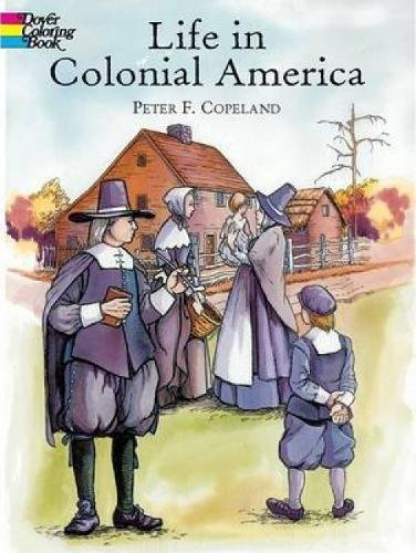Life in Colonial America (Dover History Coloring Book)