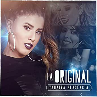 Amazon.com: La Original: Yahaira Plasencia: MP3 Downloads