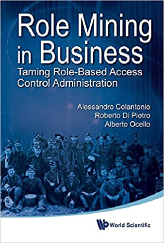 Book ROLE MINING IN BUSINESS: TAMING ROLE-BASED ACCESS CONTROL ADMINISTRATION