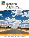 Teaching Unplugged: Dogme in English Language Teaching (Delta Teacher Development Series)
