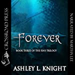 Forever: Book III of the Fins Trilogy | Ashley Knight
