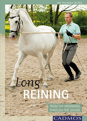 (Long Reining: From The Beginning Through The Levade (Horses))