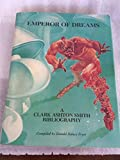 img - for Emperor of Dreams: A Clark Ashton Smith Bibliography book / textbook / text book