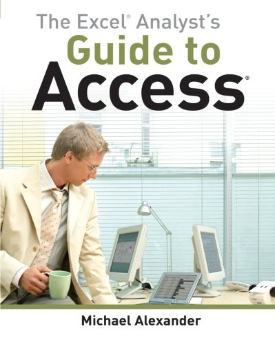 The Excel Analyst's Guide to Access by Wiley