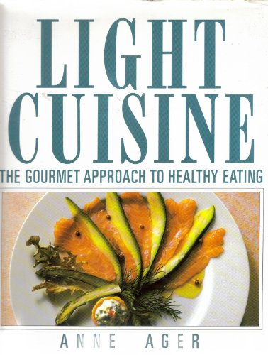 Light Cuisine...The Gourmet Approach to healthy Eating