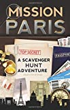 Mission Paris: A Scavenger Hunt Adventure (For Kids)
