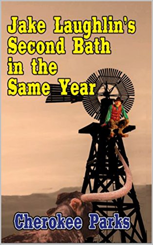 Jake Laughlin's Second Bath In The Same Year: A Western Adventure From The Author of