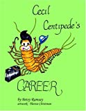 Cecil Centipede's Career, Betsy Ramsay, 1420878700
