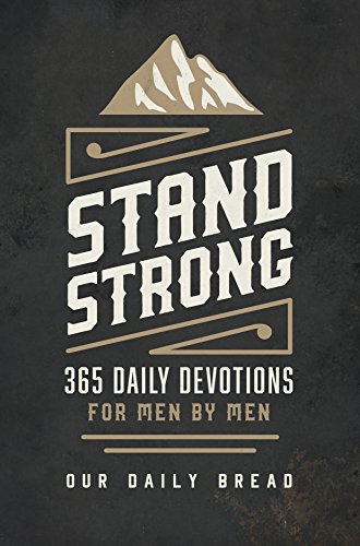 (Stand Strong: 365 Daily Devotions for Men by Men)