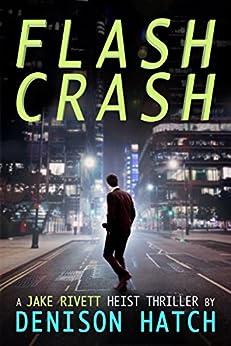 Flash Crash by [Hatch, Denison]