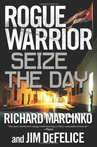 ROGUE WARRIOR SEIZE DAY By Richard Marcinko Jim Defelice - Hardcover VG  - $27.95