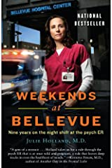 Weekends at Bellevue: Nine Years on the Night Shift at the Psych ER Kindle Edition