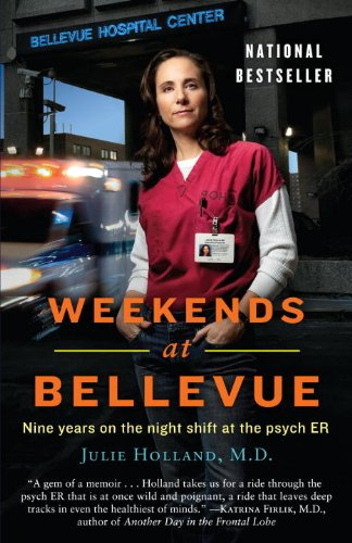 Weekends at Bellevue: Nine Years on the Night Shift at the Psych ER cover