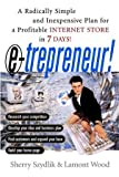 img - for E-trepreneur: A Radically Simple and Inexpensive Plan for a Profitable Internet Store in 7 Days book / textbook / text book