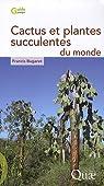 Cactus et plantes succulentes du monde par Bugaret