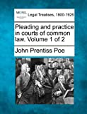 Pleading and practice in courts of common law. Volume 1 Of 2, John Prentiss Poe, 1240179898