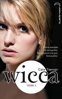 Wicca, tome 3 par Tiernan