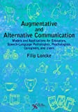 Augmentative and Alternative Communication : Models and Applications for Educators, Speech-Language Pathologists, Psychologists, Caregivers and Users, Loncke, Filip, 1597564982