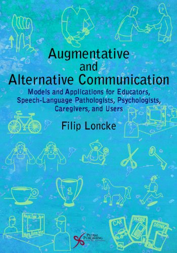 Augmentative and Alternative Communication: Models and Applications for Educators, Speech-language Pathologists, Psychologists, Caregivers, and ()