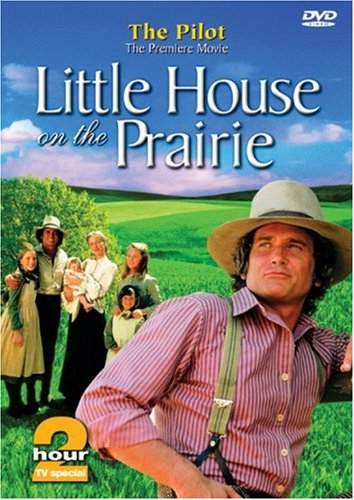 Little House on the Prairie - The Pilot