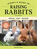 Storey's Guide to Raising Rabbits, 5th Edition: Breeds, Care, Housing