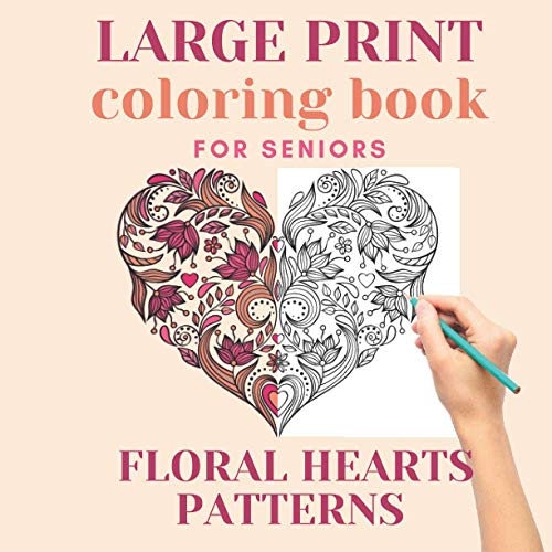 1ErzKCbaIB⚡[PDF]⚡ Large Print Coloring Book For Seniors: Floral Hearts  Patterns Easy Activity For Seniors Gift For Seniors Relaxation And  Creativity Coloring Book For Adults Gift For Adults - Feasdefaassadass