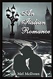 An Italian Romance, Melvin McIlveen, 0595166563