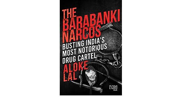 Amazon.com: The Barabanki Narcos: Busting Indias Most ...