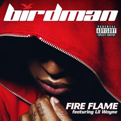 Fire Flame (Explicit Version) [feat. Lil Wayne] [Explicit]