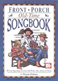 Mel Bay's Front Porch Old-Time Songbook by Wayne Erbsen (1993-10-01)