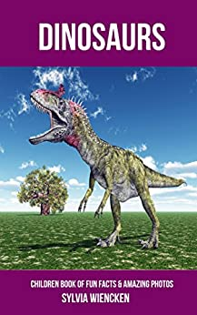 The Amazing World of Dinosaurs Book