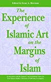 The Experience of Islamic Art on the Margins of Islam