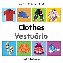 My First Bilingual Book–clothes (english–portuguese) (portuguese Edition)