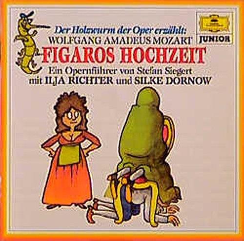 Der Holzwurm der Oper erzählt: Wolfgang Amadeus Mozart: Figaros Hochzeit (Deutsche Grammophon Junior)