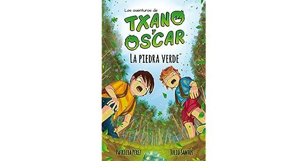 Amazon.com: La piedra verde: (7-12 años) (Txano y Óscar nº 1 ...